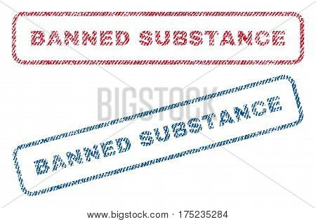 Banned Substance text textile seal stamp watermarks. Blue, red fabric vectorized texture. Vector tag inside rounded rectangular shape. Rubber sign with fiber textile structure.