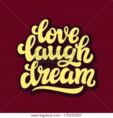 Live Love Believe. Typography Text