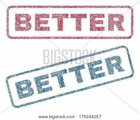 Better text textile seal stamp watermarks. Blue, red fabric vectorized texture. Vector tag inside rounded rectangular banner. Rubber sign with fiber textile structure.