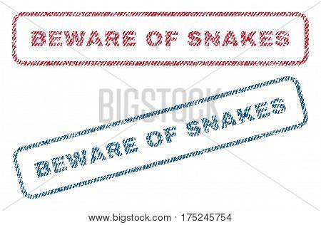 Beware Of Snakes text textile seal stamp watermarks. Blue, red fabric vectorized texture. Vector tag inside rounded rectangular banner. Rubber sign with fiber textile structure.
