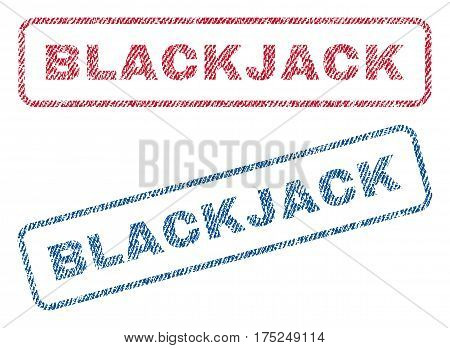 Blackjack text textile seal stamp watermarks. Blue, red fabric vectorized texture. Vector tag inside rounded rectangular shape. Rubber sticker with fiber textile structure.
