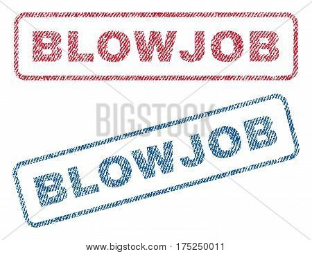 Blowjob text textile seal stamp watermarks. Blue, red fabric vectorized texture. Vector tag inside rounded rectangular shape. Rubber sticker with fiber textile structure.
