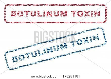 Botulinum Toxin text textile seal stamp watermarks. Blue, red fabric vectorized texture. Vector tag inside rounded rectangular shape. Rubber sticker with fiber textile structure.