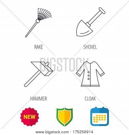 Shovel, hammer and cloak icons. Rake linear sign. Shield protection, calendar and new tag web icons. Vector