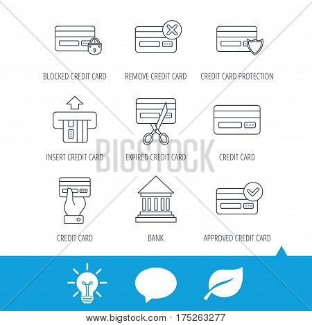 Bank credit card icons. Banking, blocked and expired debit card linear signs. Money transactions and shopping icons. Light bulb, speech bubble and leaf web icons. Vector