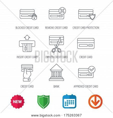 Bank credit card icons. Banking, blocked and expired debit card linear signs. Money transactions and shopping icons. New tag, shield and calendar web icons. Download arrow. Vector