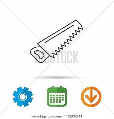 Saw icon. Carpentry equipment sign. Hacksaw symbol. Calendar, cogwheel and download arrow signs. Colored flat web icons. Vector