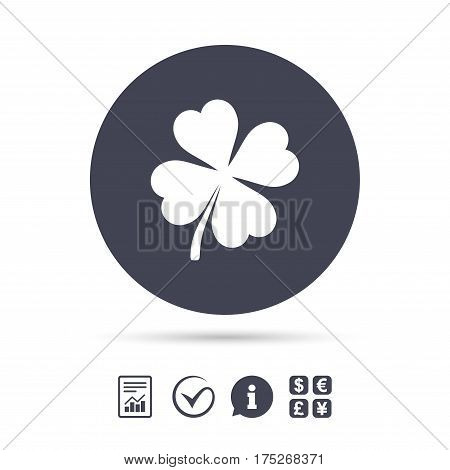 Clover with four leaves sign icon. Saint Patrick symbol. Report document, information and check tick icons. Currency exchange. Vector