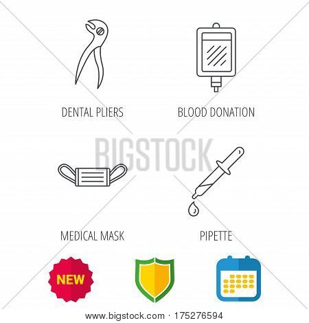 Medical mask, blood and dental pliers icons. Pipette linear sign. Shield protection, calendar and new tag web icons. Vector