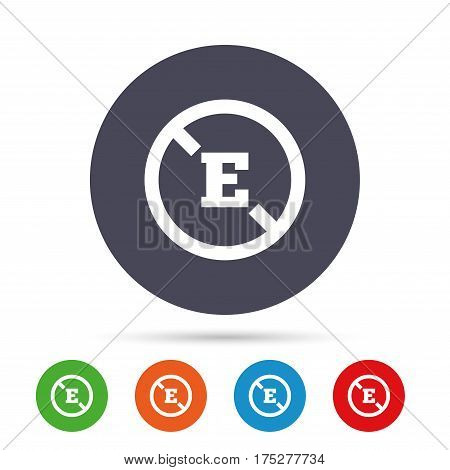 Food additive sign icon. Without E symbol. Healthy natural food. Round colourful buttons with flat icons. Vector