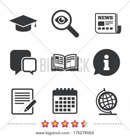 Pencil with document and open book icons. Graduation cap and geography globe symbols. Learn signs. Newspaper, information and calendar icons. Investigate magnifier, chat symbol. Vector
