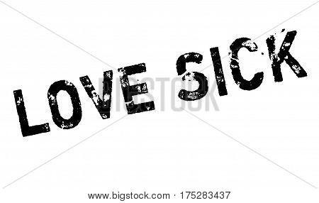 Love Sick rubber stamp. Grunge design with dust scratches. Effects can be easily removed for a clean, crisp look. Color is easily changed.