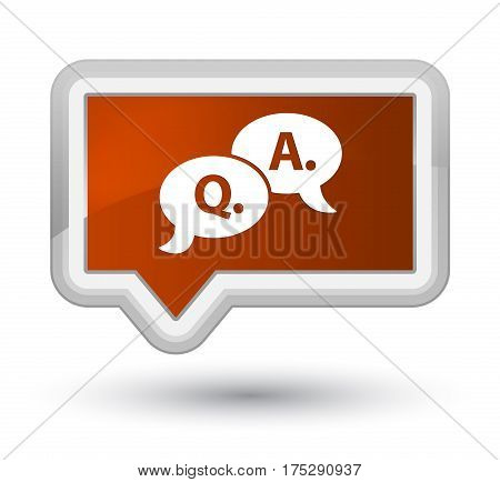 Question Answer Bubble Icon Prime Brown Banner Button