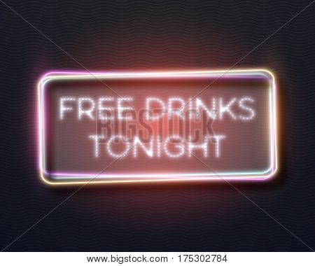 Illustration of Realistic Vector Neon Frame Icon. Retro Neon Vector Restaurant Advertising. Free Drinks Tonight Bar Glowing Neon Sign