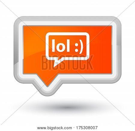 Lol Bubble Icon Prime Orange Banner Button
