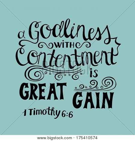 Hand lettering Great gain is godliness with contentment. Biblical background. Christian poster. Scripture