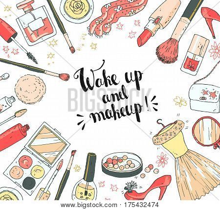Hand darwn vector cosmetic background, round frame. Cosmetic tools and products, perfume, lipstick, powder, lip gloss, nail polish, bag, shoes. Pastel colors. Lettering, text wake up and make up