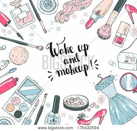 Hand darwn vector cosmetic background, round frame. Cosmetic tools and products, perfume, lipstick, eye shadow, lip gloss, nail polish, bag, shoes. Pastel colors. Lettering, text wake up and make up