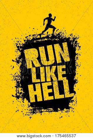 Run Like Hell Motivation Sport Banner. Creative Marathon Vector Design On Grunge Distressed Background.