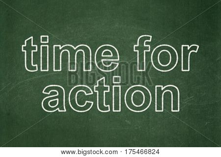 Time concept: text Time for Action on Green chalkboard background