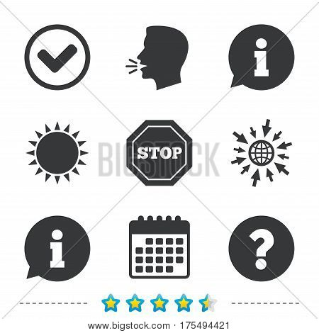 Information icons. Stop prohibition and question FAQ mark signs. Approved check mark symbol. Information, go to web and calendar icons. Sun and loud speak symbol. Vector