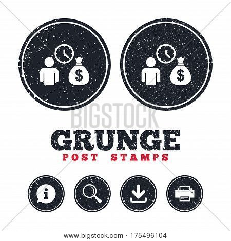 Grunge post stamps. Bank loans sign icon. Get money fast symbol. Borrow money. Information, download and printer signs. Aged texture web buttons. Vector
