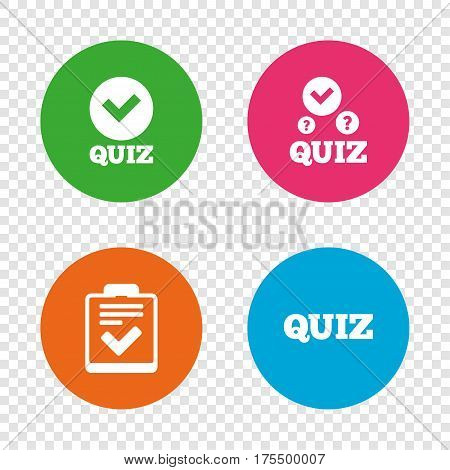 Quiz icons. Checklist with check mark symbol. Survey poll or questionnaire feedback form sign. Round buttons on transparent background. Vector