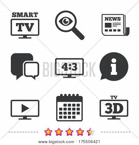 Smart TV mode icon. Aspect ratio 4:3 widescreen symbol. 3D Television sign. Newspaper, information and calendar icons. Investigate magnifier, chat symbol. Vector