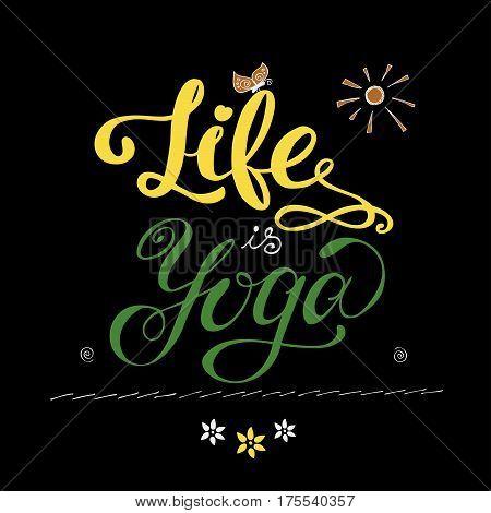 Life Is Yoga Inspirational Inscription.