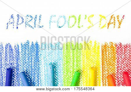April fool's day with Colorful chalk pastels on white background.