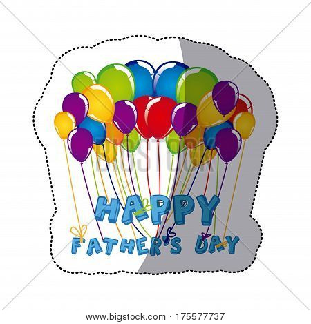 sticker of father's day celebration with colorful balloons vector illustration