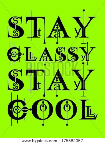 stay classy, stay cool, Poster, T shirt, Vector.