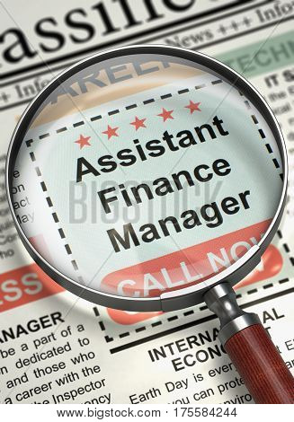 Illustration of Job Vacancy of Assistant Finance Manager in Newspaper with Loupe. Newspaper with Small Advertising Assistant Finance Manager. Hiring Concept. Selective focus. 3D.