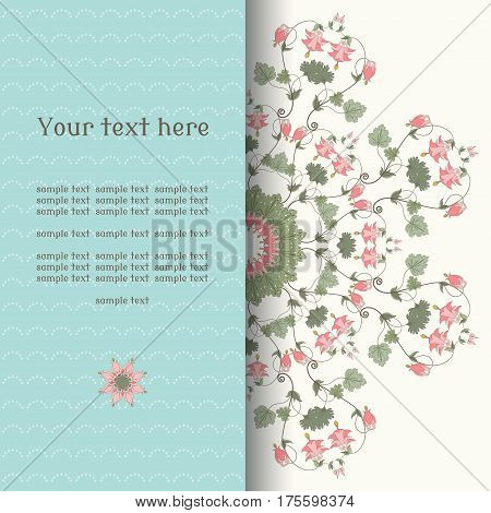 Vector card. Vintage round pattern in modern style. Aquilegia plants contain flowers buds and leaves. Place for your text. Perfect for invitations announcement or greetings.