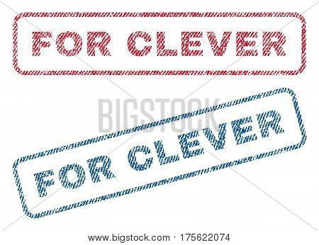 For Clever text textile seal stamp watermarks. Blue, red fabric vectorized texture. Vector tag inside rounded rectangular shape. Rubber sign with fiber textile structure.