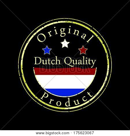 Gold grunge stamp with the text Dutch quality and original product. Label contains Dutch flag - Holland, Netherlands.