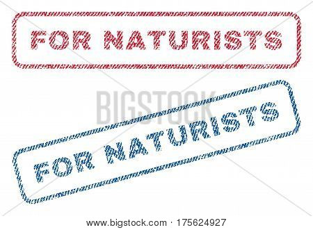 For Naturists text textile seal stamp watermarks. Blue, red fabric vectorized texture. Vector tag inside rounded rectangular banner. Rubber sign with fiber textile structure.