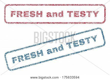 Fresh and Testy text textile seal stamp watermarks. Blue, red fabric vectorized texture. Vector caption inside rounded rectangular shape. Rubber sticker with fiber textile structure.