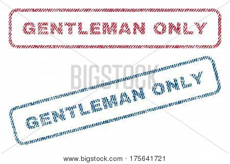 Gentleman Only text textile seal stamp watermarks. Blue, red fabric vectorized texture. Vector caption inside rounded rectangular banner. Rubber emblem with fiber textile structure.