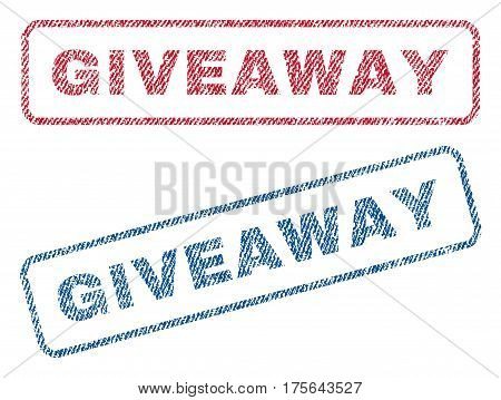 Giveaway text textile seal stamp watermarks. Blue, red fabric vectorized texture. Vector caption inside rounded rectangular banner. Rubber sticker with fiber textile structure.