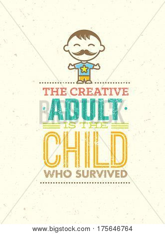 The Creative Adult Is The Child Who Survived. Playful Motivation Quote on Paper Background