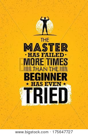 The Master Has Failed More Times Than The Beginner Has Even Tried. Inspiring Creative Motivation Quote. Vector Typography Banner Design Concept