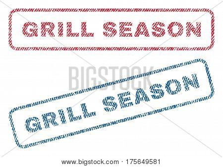 Grill Season text textile seal stamp watermarks. Blue, red fabric vectorized texture. Vector caption inside rounded rectangular shape. Rubber sign with fiber textile structure.