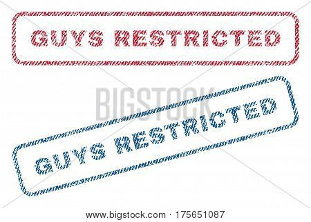 Guys Restricted text textile seal stamp watermarks. Blue, red fabric vectorized texture. Vector tag inside rounded rectangular banner. Rubber sign with fiber textile structure.