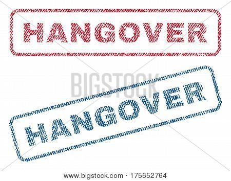 Hangover text textile seal stamp watermarks. Blue, red fabric vectorized texture. Vector tag inside rounded rectangular banner. Rubber emblem with fiber textile structure.