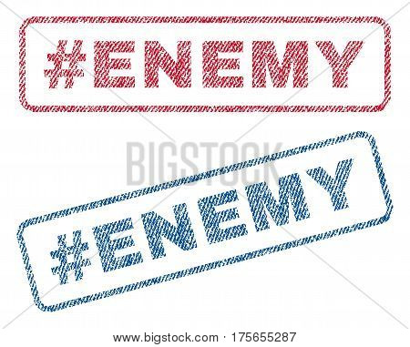 Hashtag Enemy text textile seal stamp watermarks. Blue, red fabric vectorized texture. Vector tag inside rounded rectangular banner. Rubber emblem with fiber textile structure.