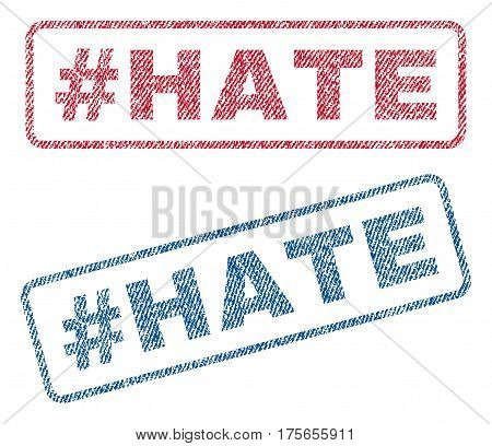 Hashtag Hate text textile seal stamp watermarks. Blue, red fabric vectorized texture. Vector tag inside rounded rectangular banner. Rubber emblem with fiber textile structure.