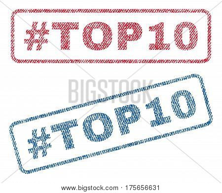 Hashtag Top10 text textile seal stamp watermarks. Blue, red fabric vectorized texture. Vector tag inside rounded rectangular shape. Rubber emblem with fiber textile structure.