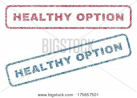 Healthy Option text textile seal stamp watermarks. Blue, red fabric vectorized texture. Vector caption inside rounded rectangular shape. Rubber emblem with fiber textile structure.