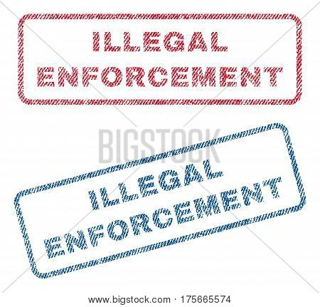 Illegal Enforcement text textile seal stamp watermarks. Blue, red fabric vectorized texture. Vector caption inside rounded rectangular shape. Rubber sticker with fiber textile structure.
